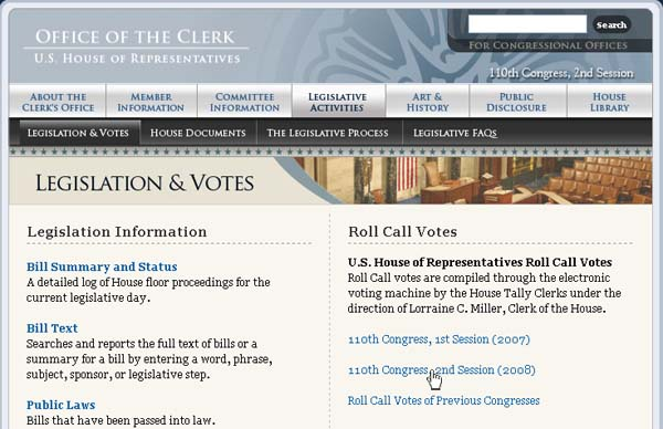 'Legislation & Votes' page of the House Clerk's website.  Under a 'Legislation Information' heading are subheadings (and related information) for 'Bill Summary and Status, ' 'Bill Text, ' and 'Public Laws'.  The next major heading is 'Roll Call Votes' followed by and explanation and then links to the roll call votes of the current Congress and then a link to previous congresses.